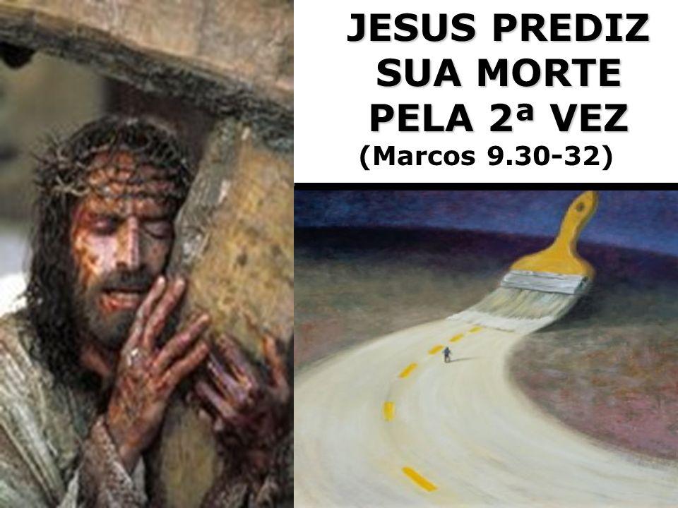 JESUS PREDIZ SUA MORTE PELA 2ª VEZ