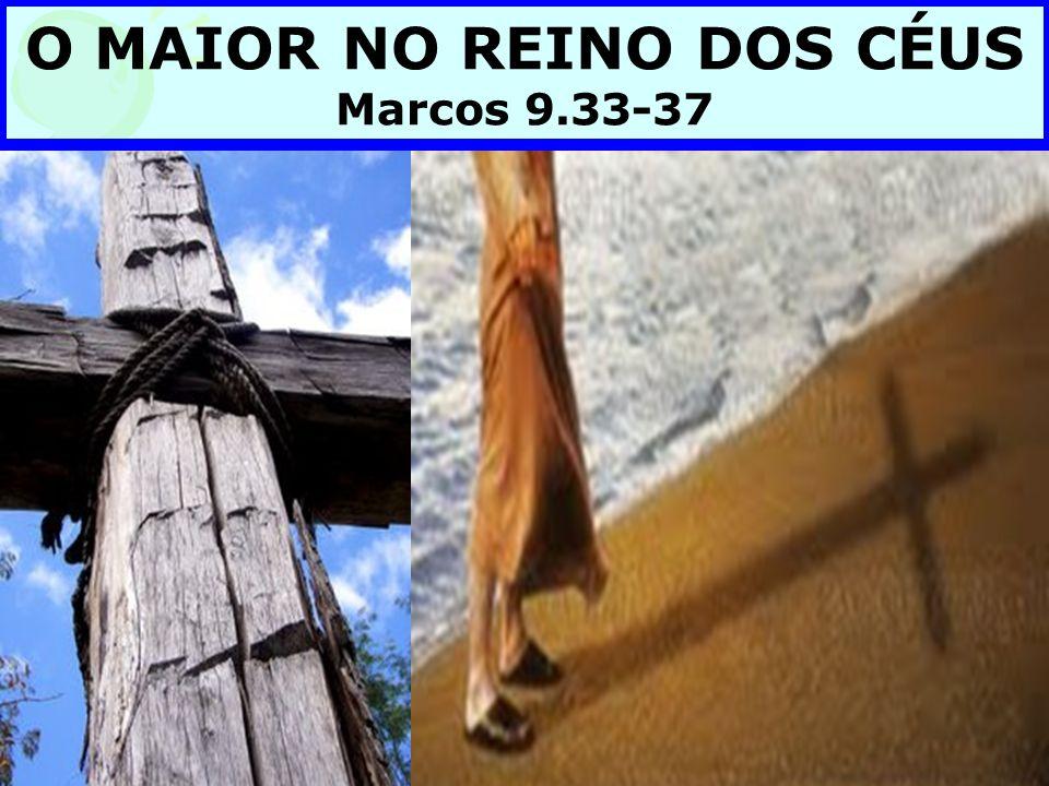 O MAIOR NO REINO DOS CÉUS