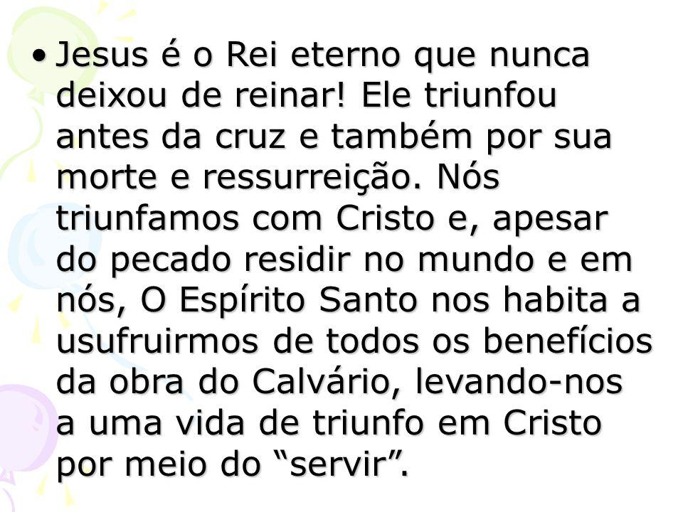 Jesus é o Rei eterno que nunca deixou de reinar