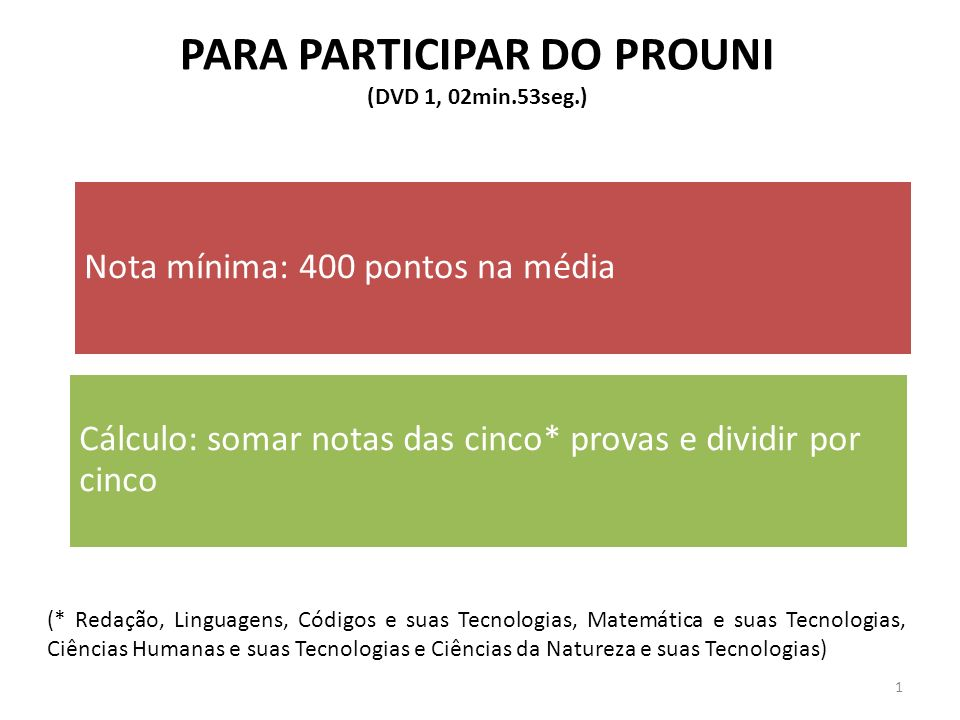 PARA PARTICIPAR DO PROUNI (DVD 1, 02min.53seg.)