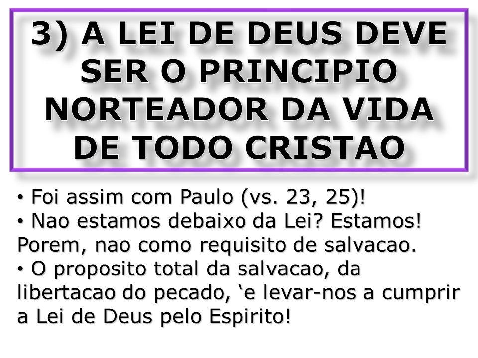 3) A LEI DE DEUS DEVE SER O PRINCIPIO NORTEADOR DA VIDA DE TODO CRISTAO