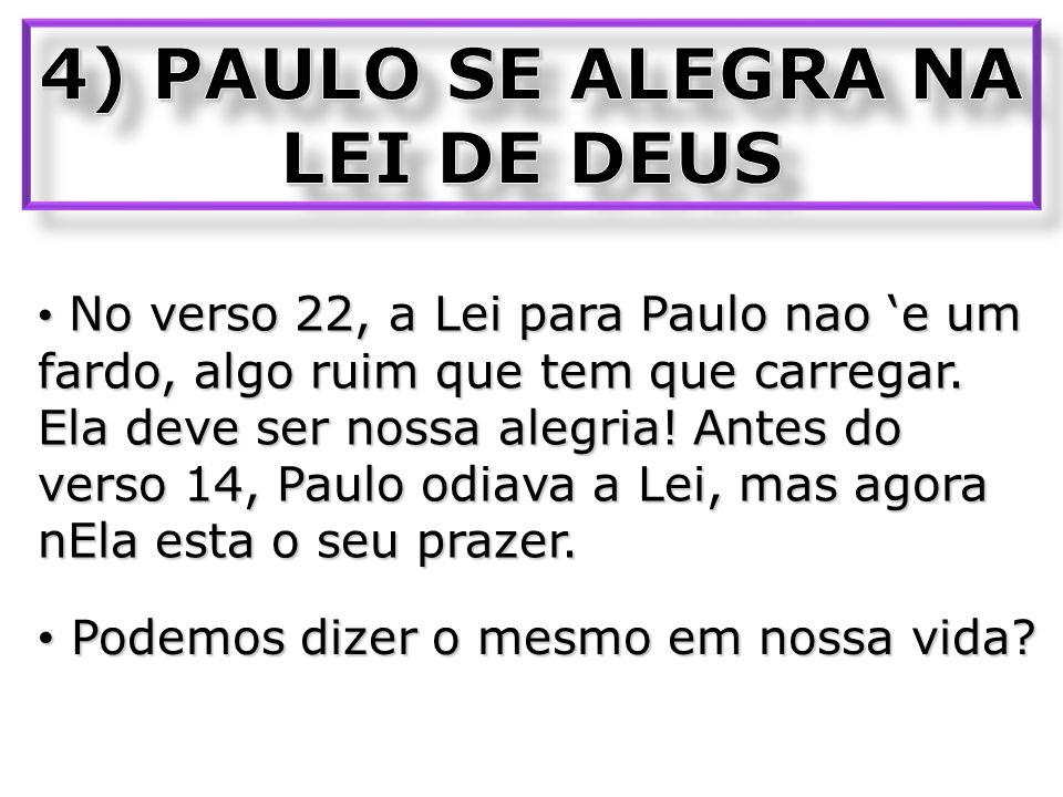 4) PAULO SE ALEGRA NA LEI DE DEUS