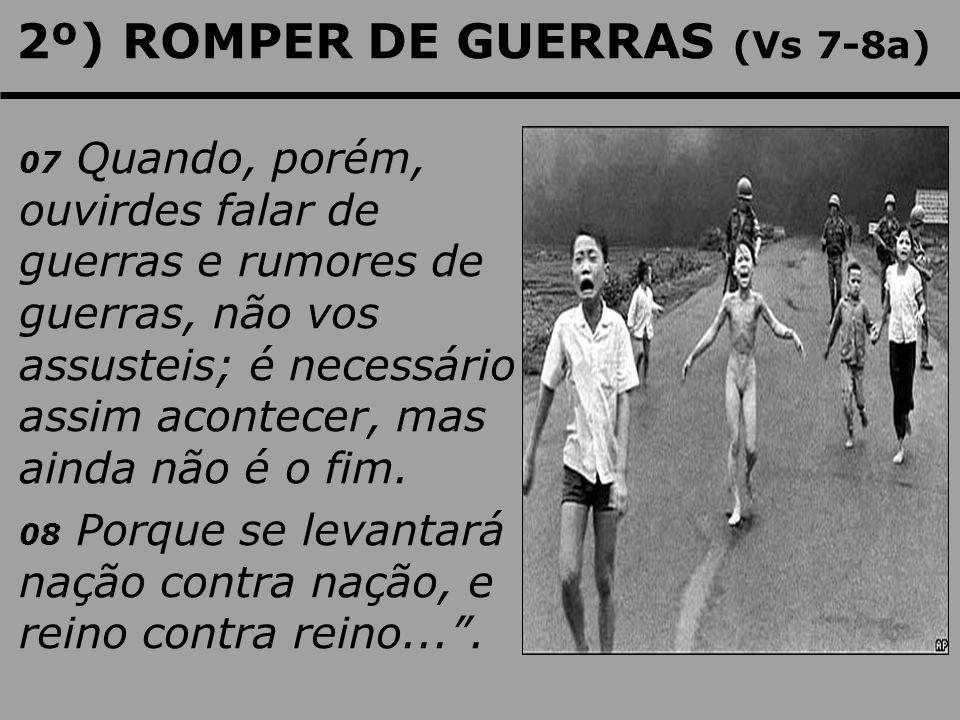 2º) ROMPER DE GUERRAS (Vs 7-8a)