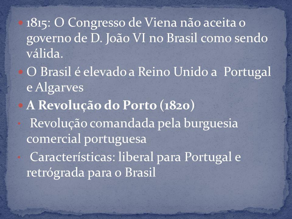 1815: O Congresso de Viena não aceita o governo de D