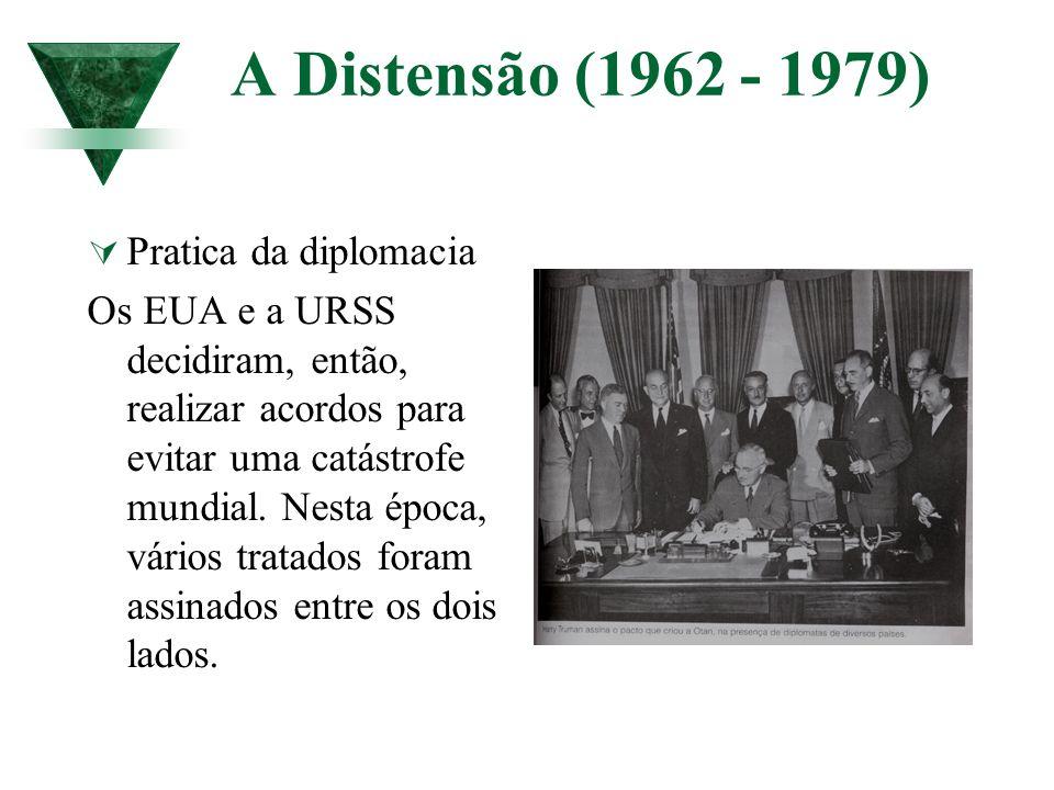 A Distensão (1962 - 1979) Pratica da diplomacia