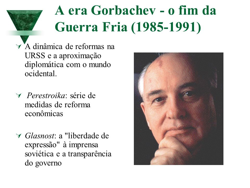 A era Gorbachev - o fim da Guerra Fria (1985-1991)