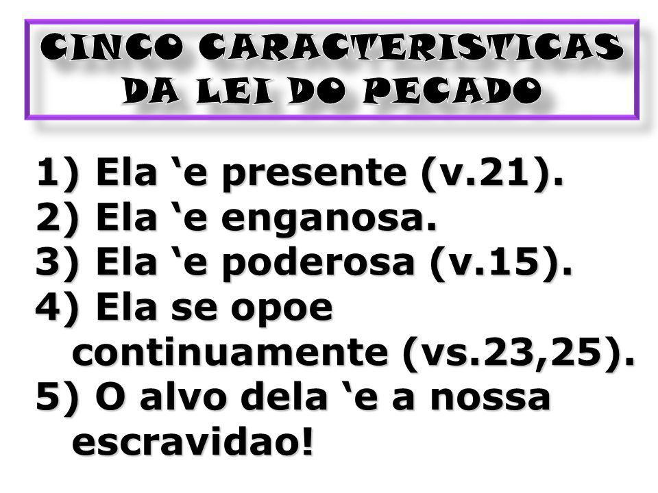 CINCO CARACTERISTICAS DA LEI DO PECADO