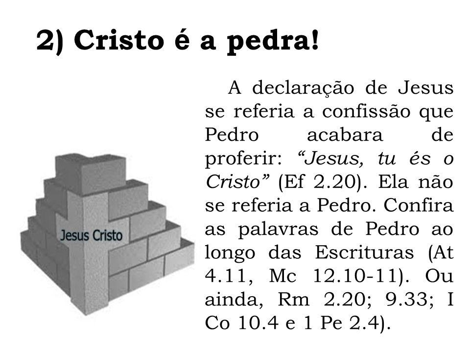2) Cristo é a pedra!