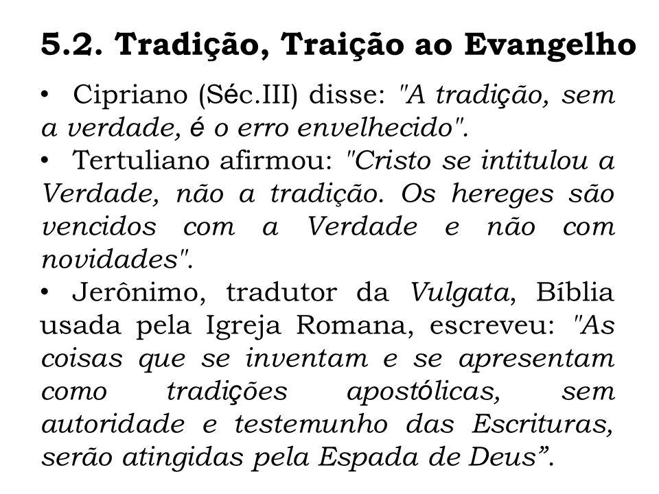5.2. Tradição, Traição ao Evangelho
