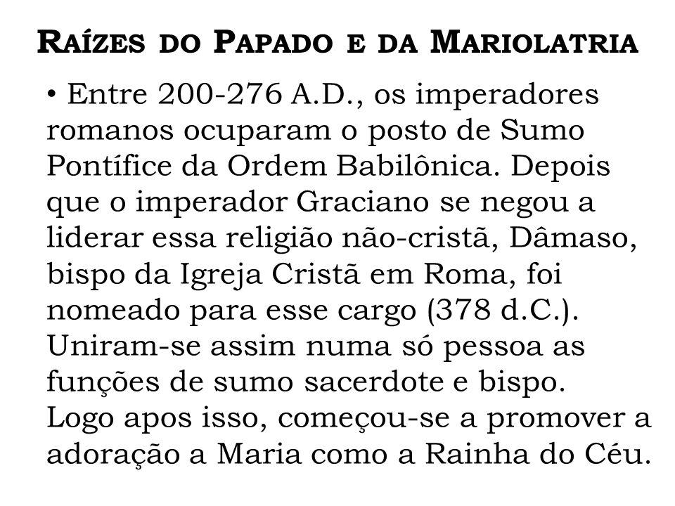 Raízes do Papado e da Mariolatria