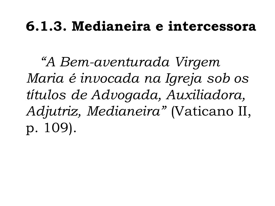 6.1.3. Medianeira e intercessora