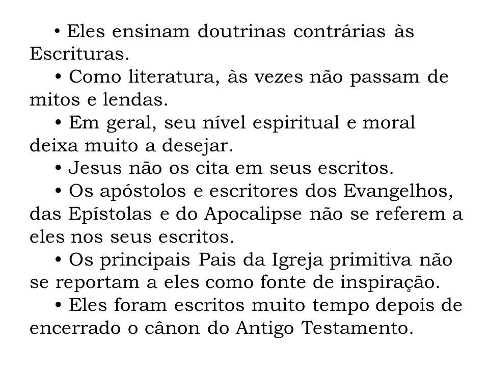 • Eles ensinam doutrinas contrárias às Escrituras.