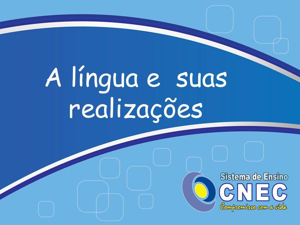 A língua e suas realizações