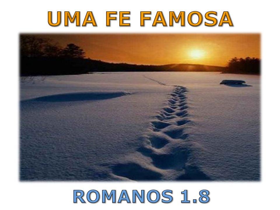 UMA FE FAMOSA ROMANOS 1.8