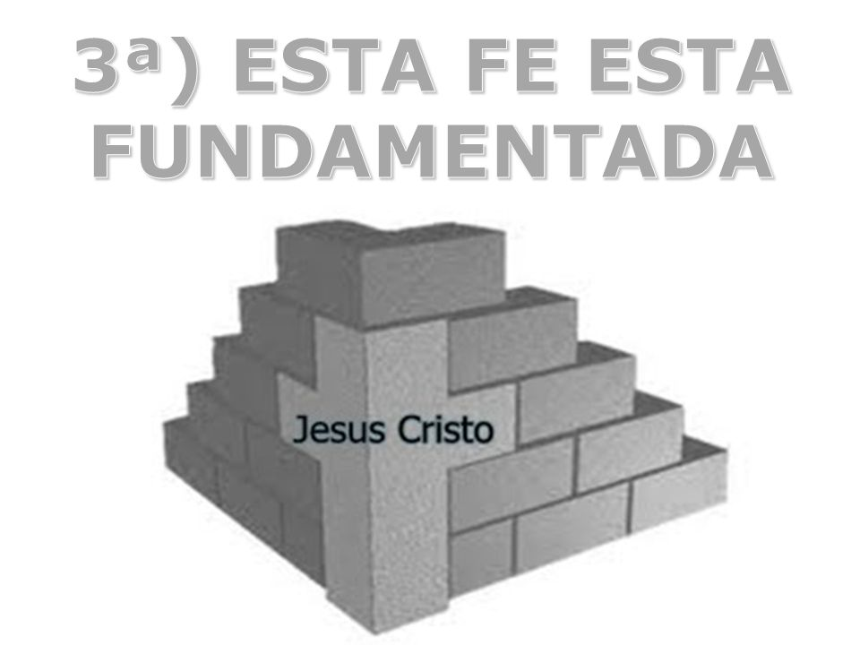 3ª) ESTA FE ESTA FUNDAMENTADA