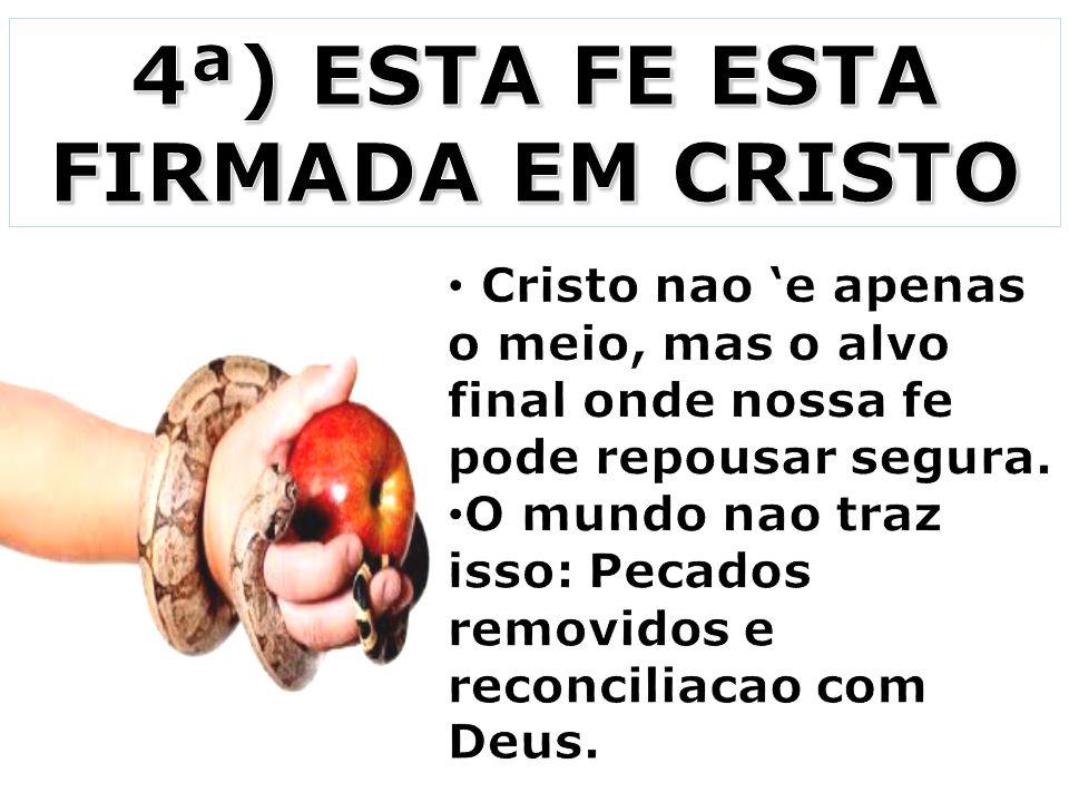 4ª) ESTA FE ESTA FIRMADA EM CRISTO