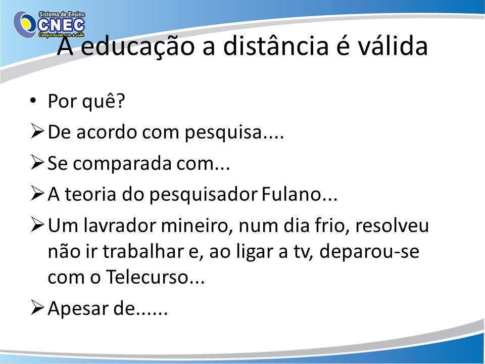 A educação a distância é válida