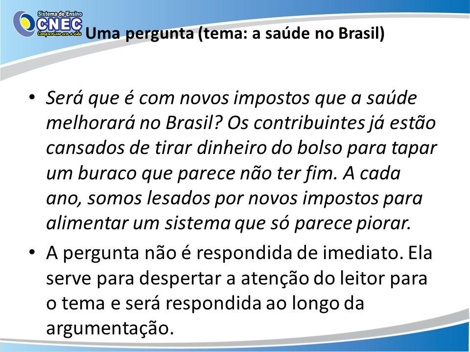 Uma pergunta (tema: a saúde no Brasil)