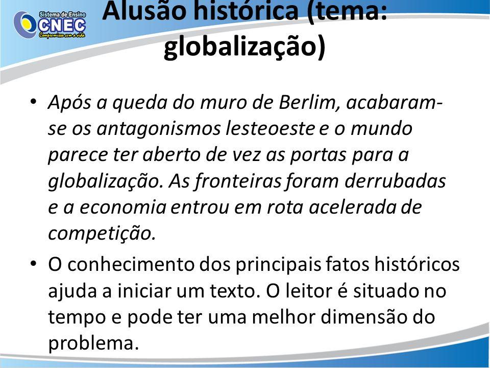 Alusão histórica (tema: globalização)