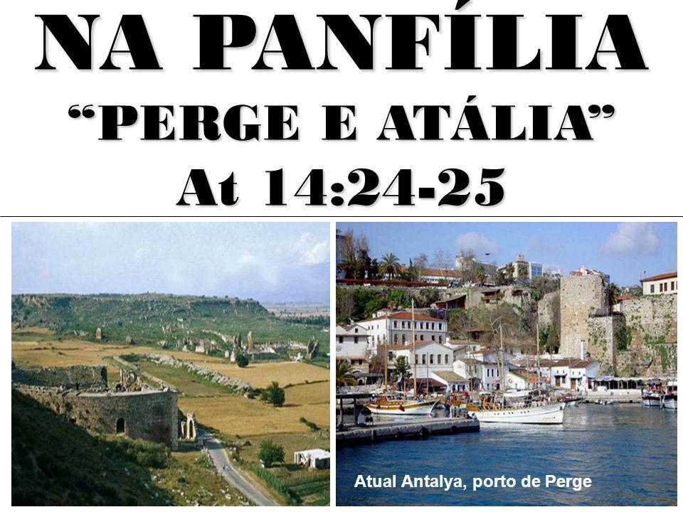 NA PANFÍLIA PERGE E ATÁLIA At 14:24-25 Atual Antalya, porto de Perge