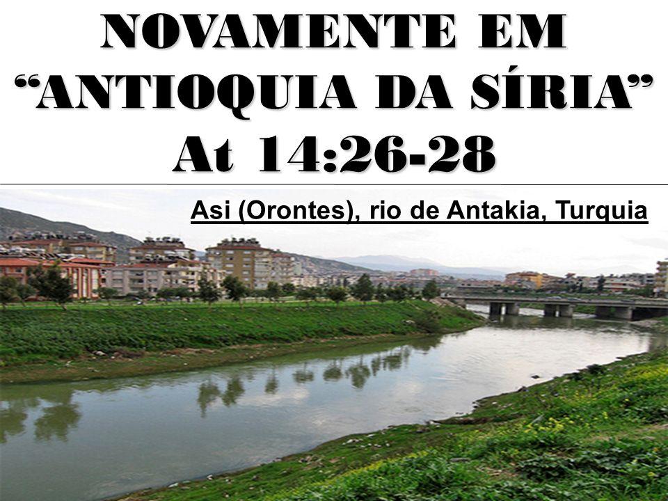 At 14:26-28 NOVAMENTE EM ANTIOQUIA DA SÍRIA