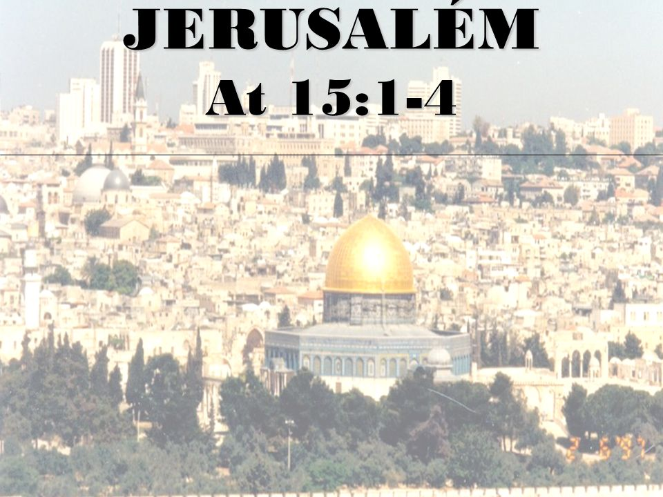 JERUSALÉM At 15:1-4