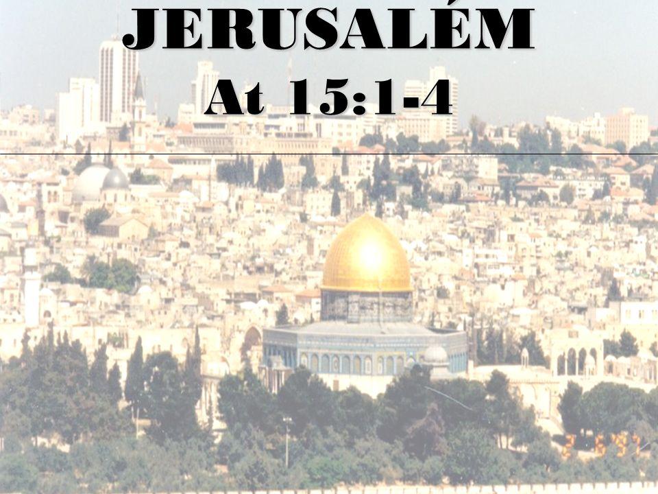 JERUSALÉM At 15:1-4