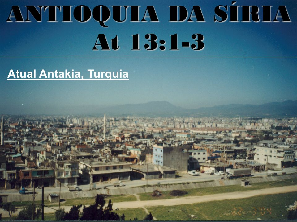 ANTIOQUIA DA SÍRIA At 13:1-3