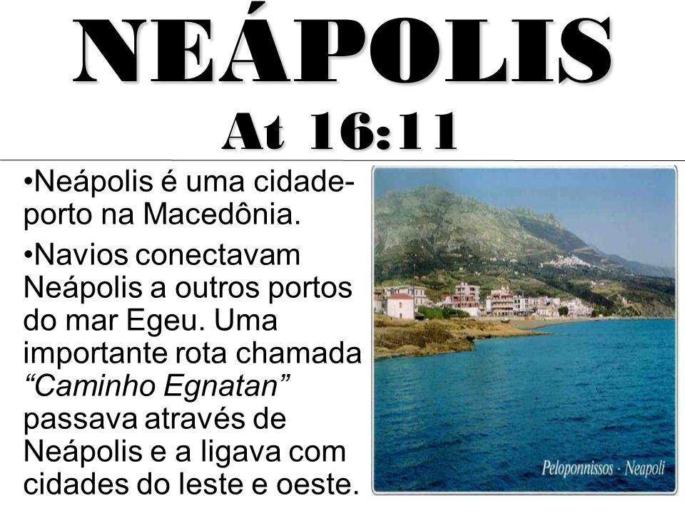 NEÁPOLIS At 16:11 Neápolis é uma cidade-porto na Macedônia.