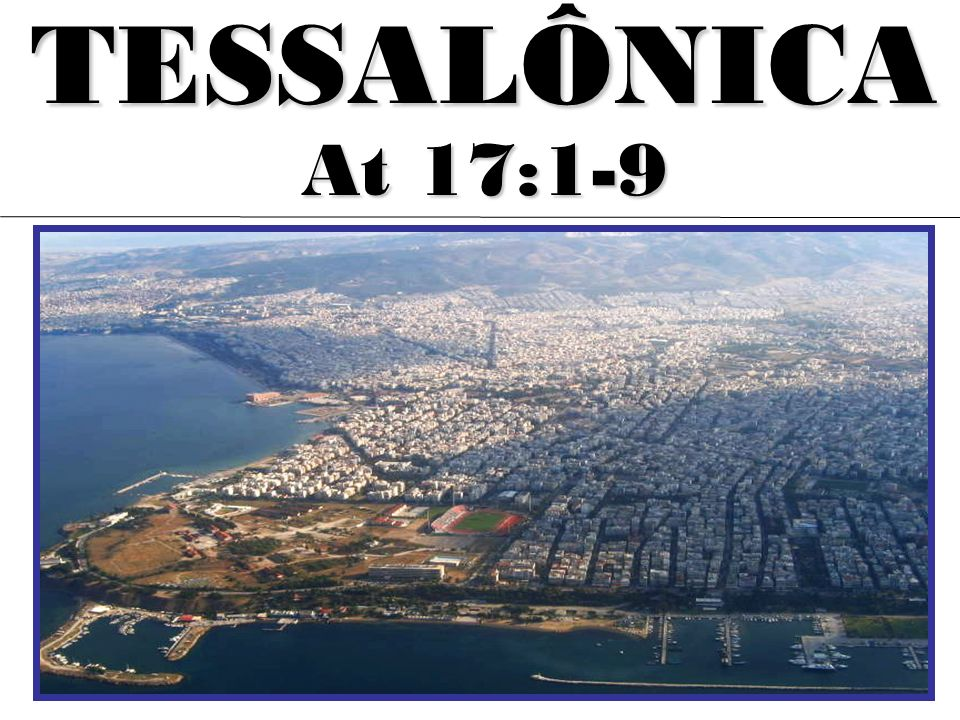 TESSALÔNICA At 17:1-9