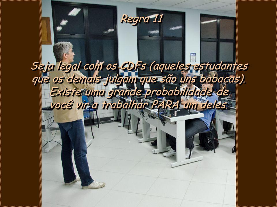 Seja legal com os CDFs (aqueles estudantes