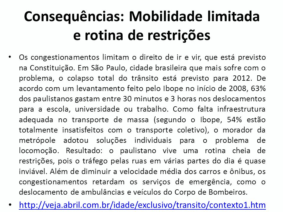 Consequências: Mobilidade limitada e rotina de restrições