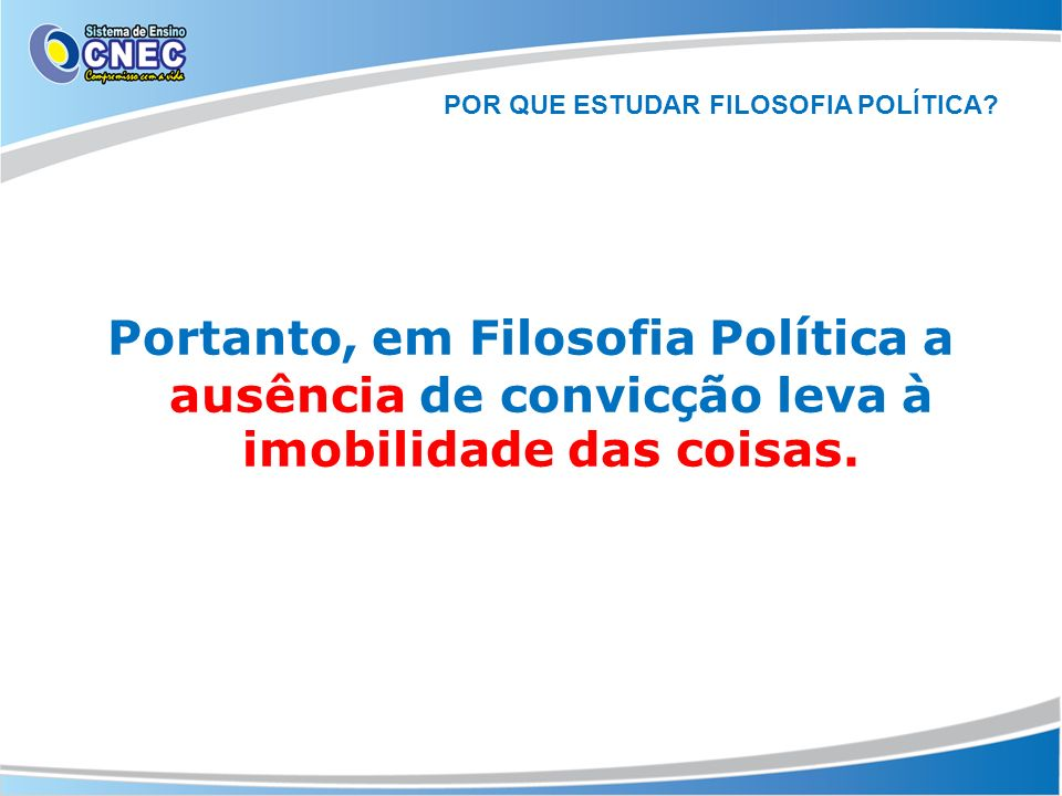 POR QUE ESTUDAR FILOSOFIA POLÍTICA