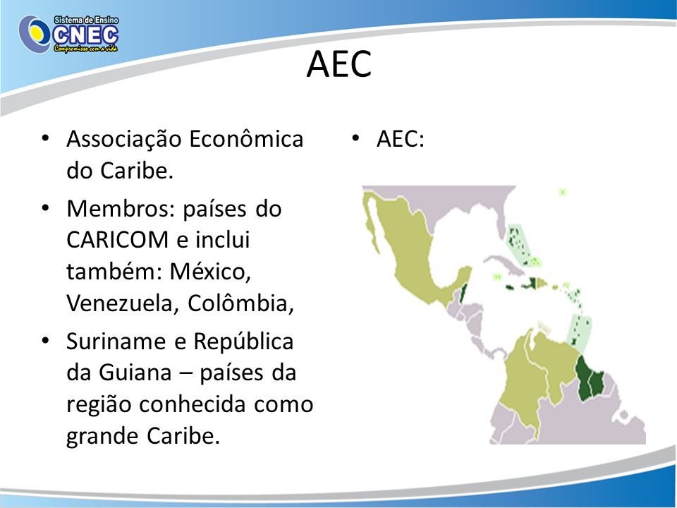 AEC Associação Econômica do Caribe.