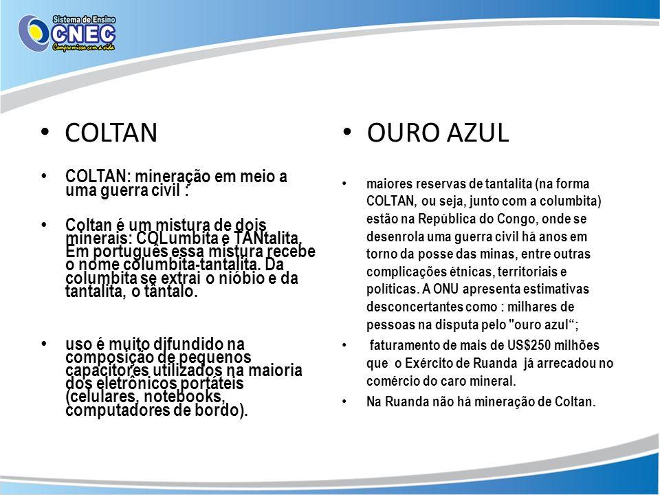 COLTAN OURO AZUL COLTAN: mineração em meio a uma guerra civil :