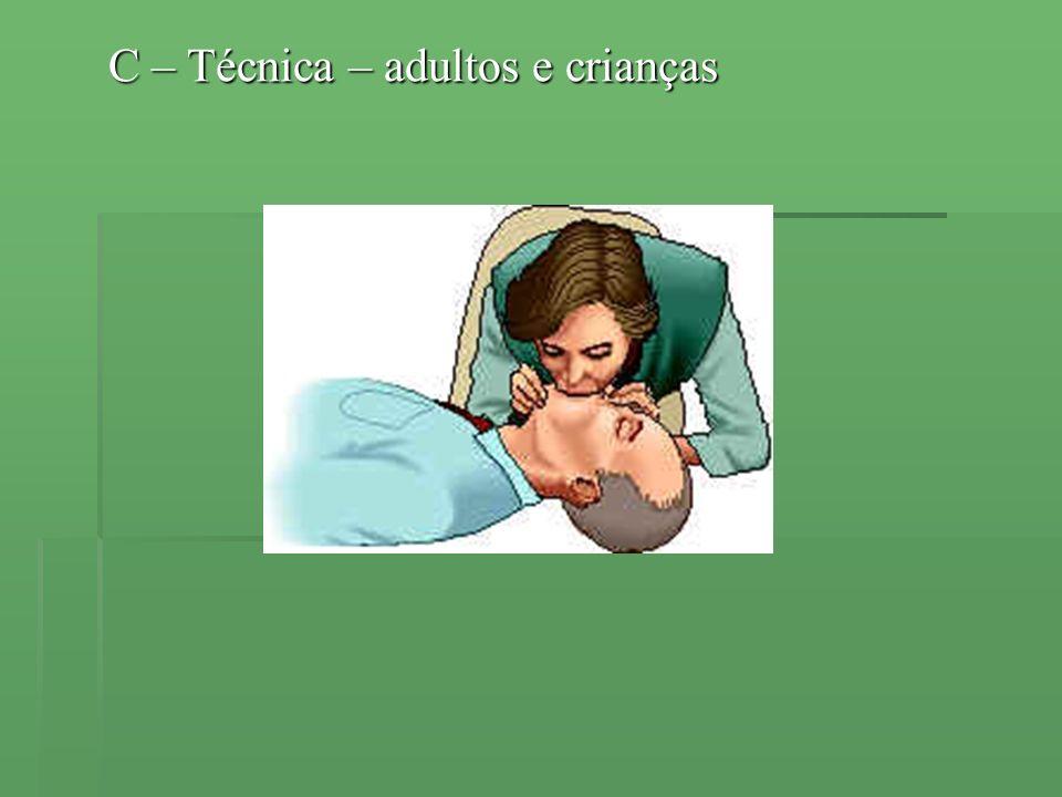 C – Técnica – adultos e crianças
