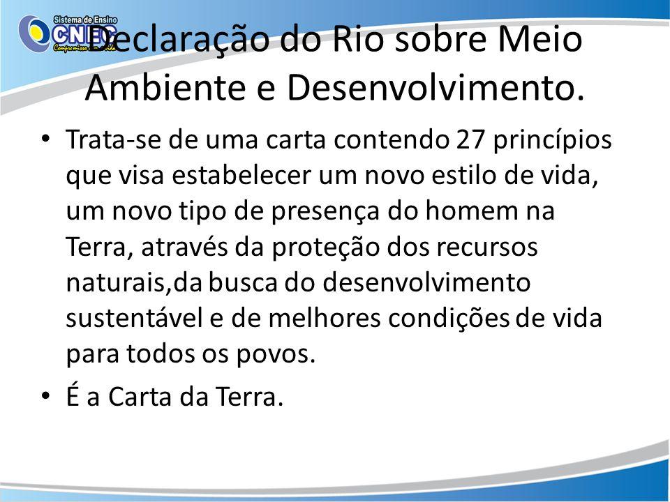 Declaração do Rio sobre Meio Ambiente e Desenvolvimento.
