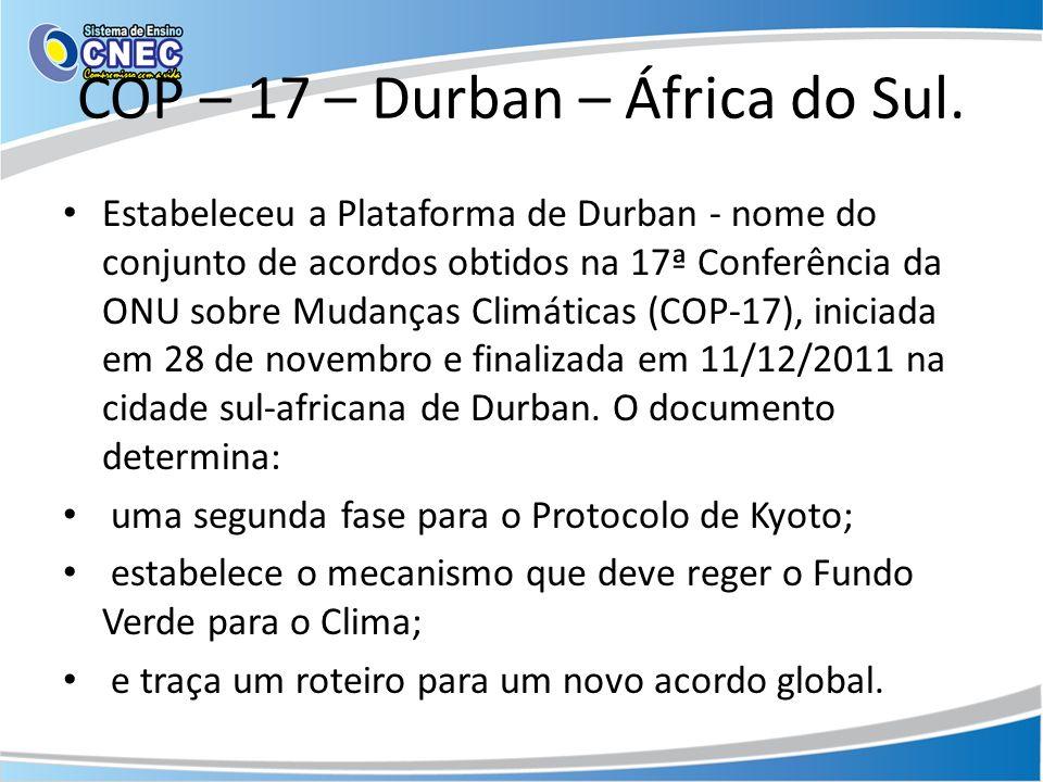 COP – 17 – Durban – África do Sul.