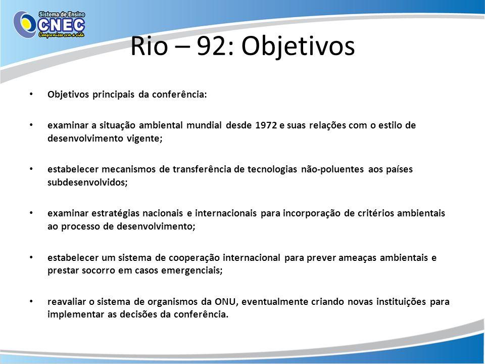 Rio – 92: Objetivos Objetivos principais da conferência: