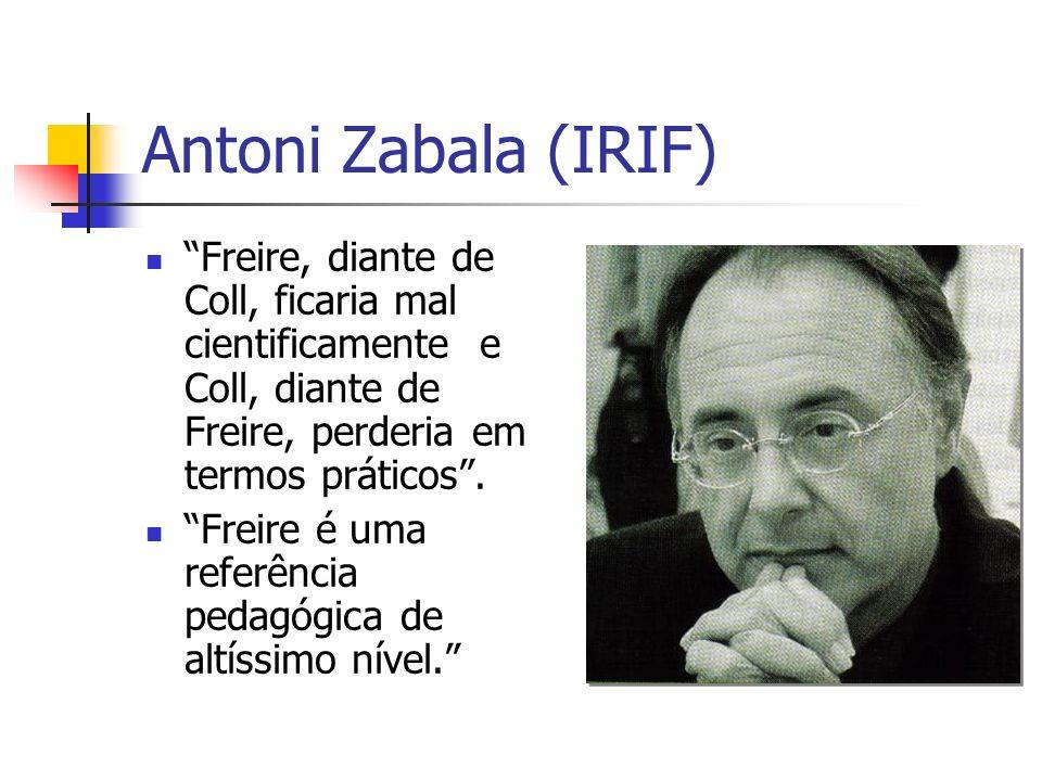 Antoni Zabala (IRIF) Freire, diante de Coll, ficaria mal cientificamente e Coll, diante de Freire, perderia em termos práticos .