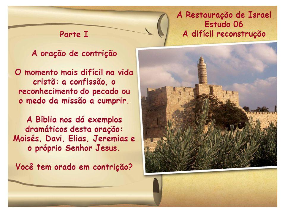 A Restauração de Israel Estudo 06 A difícil reconstrução Parte I
