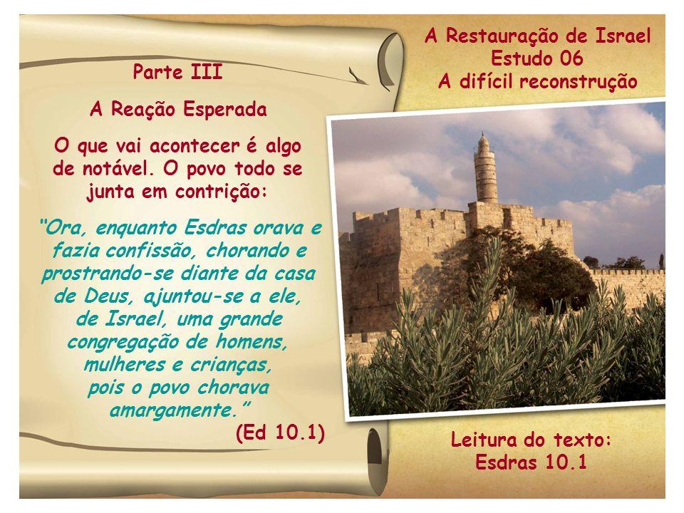 A Restauração de Israel Estudo 06 A difícil reconstrução Parte III
