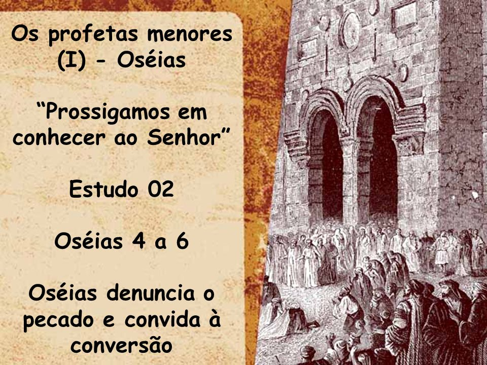 Os profetas menores (I) - Oséias