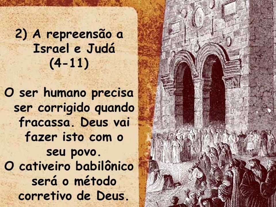 2) A repreensão a Israel e Judá (4-11)