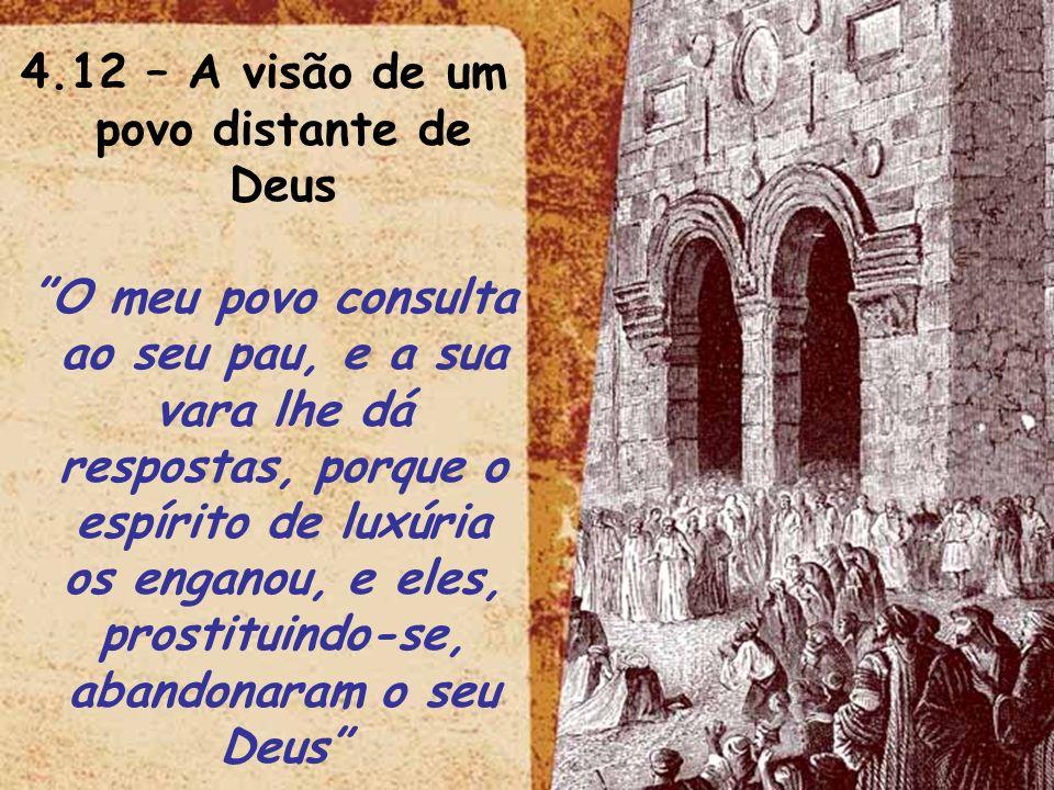 4.12 – A visão de um povo distante de Deus