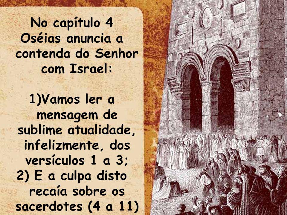 Oséias anuncia a contenda do Senhor com Israel: