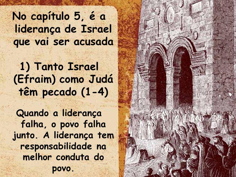 No capítulo 5, é a liderança de Israel que vai ser acusada