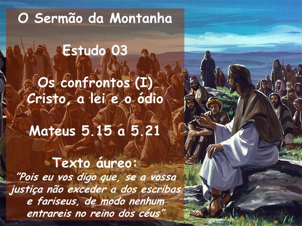 O Sermão da Montanha Estudo 03 Os confrontos (I)