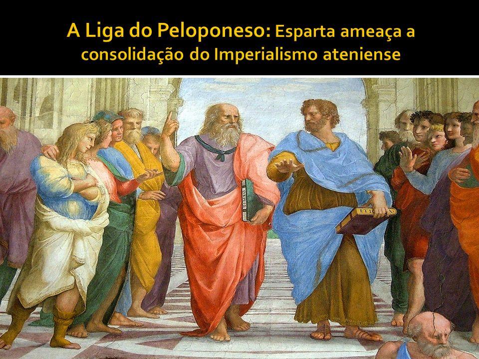 A Liga do Peloponeso: Esparta ameaça a consolidação do Imperialismo ateniense