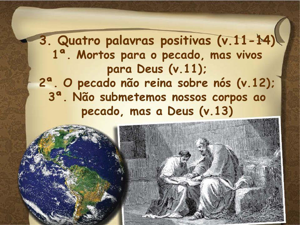 3. Quatro palavras positivas (v.11-14)